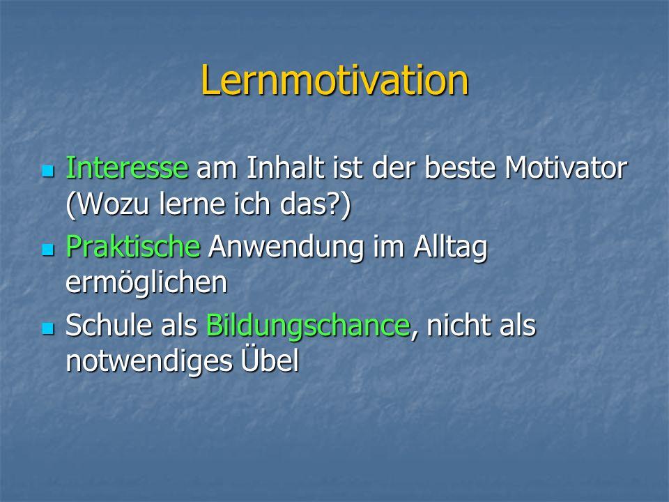 Lernmotivation Interesse am Inhalt ist der beste Motivator (Wozu lerne ich das?) Interesse am Inhalt ist der beste Motivator (Wozu lerne ich das?) Pra