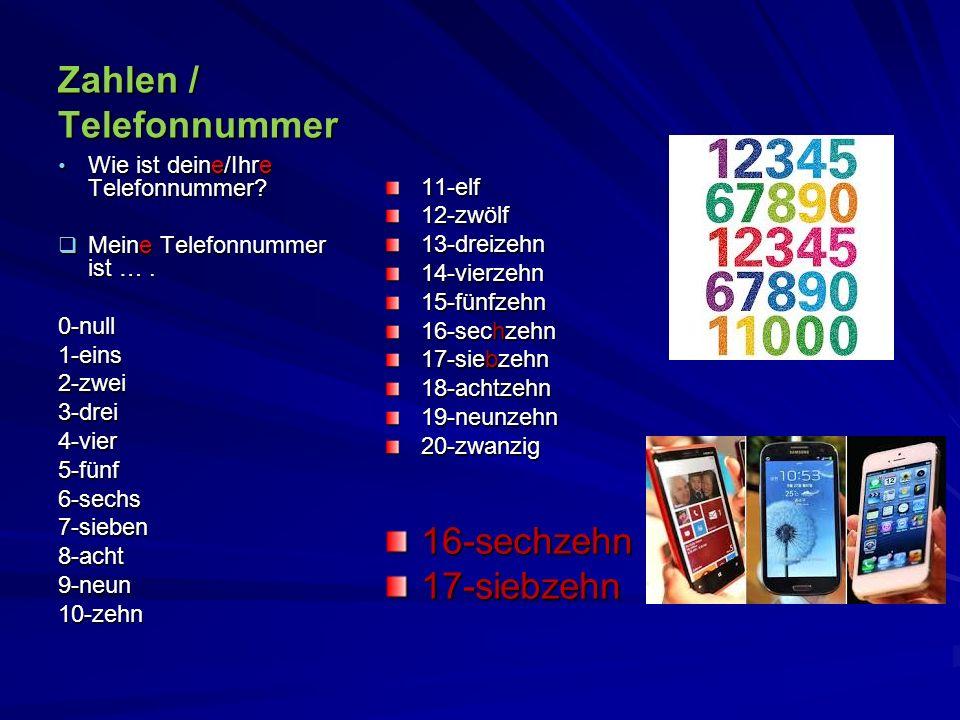 Zahlen / Telefonnummer 11-elf12-zwölf13-dreizehn14-vierzehn15-fünfzehn 16-sechzehn 17-siebzehn 18-achtzehn19-neunzehn20-zwanzig16-sechzehn17-siebzehn