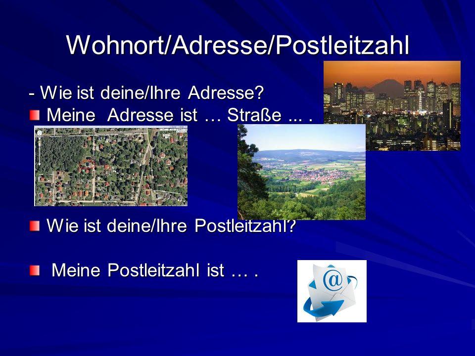 Wohnort/Adresse/Postleitzahl - Wie ist deine/Ihre Adresse? Meine Adresse ist … Straße.... Wie ist deine/Ihre Postleitzahl? Meine Postleitzahl ist …. M