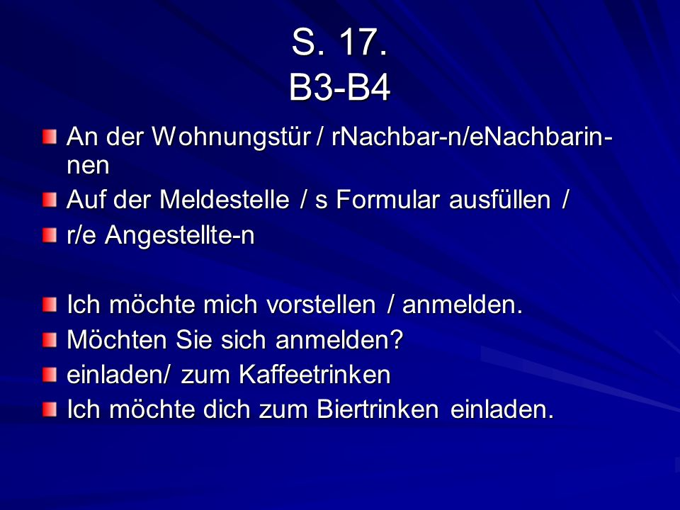 S. 17. B3-B4 An der Wohnungstür / rNachbar-n/eNachbarin- nen Auf der Meldestelle / s Formular ausfüllen / r/e Angestellte-n Ich möchte mich vorstellen