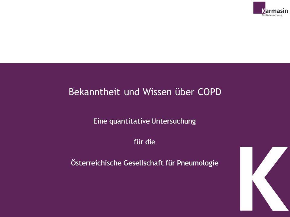 1 Bekanntheit und Wissen über COPD Eine quantitative Untersuchung für die Österreichische Gesellschaft für Pneumologie