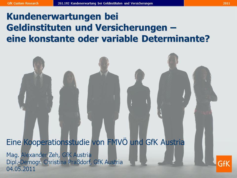 2011261.192 Kundenerwartung bei Geldinstituten und VersicherungenGfK Custom Research Kundenerwartungen bei Geldinstituten und Versicherungen – eine ko