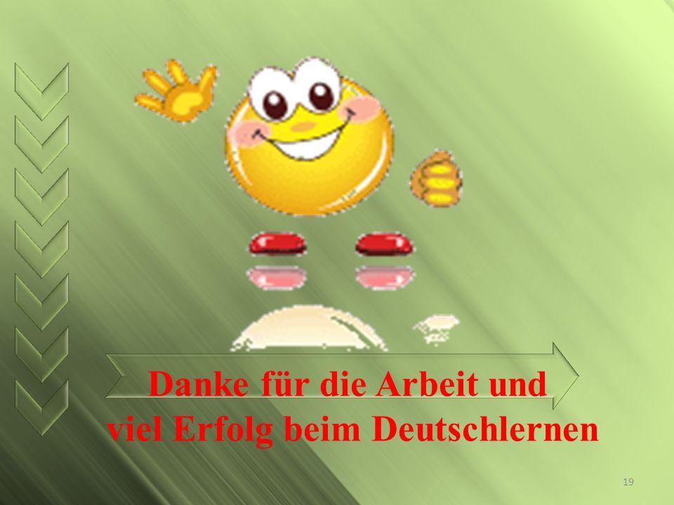 Danke für die Arbeit und viel Erfolg beim Deutschlernen 19