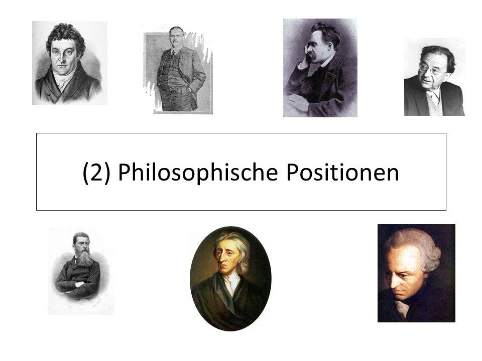 (2) Philosophische Positionen