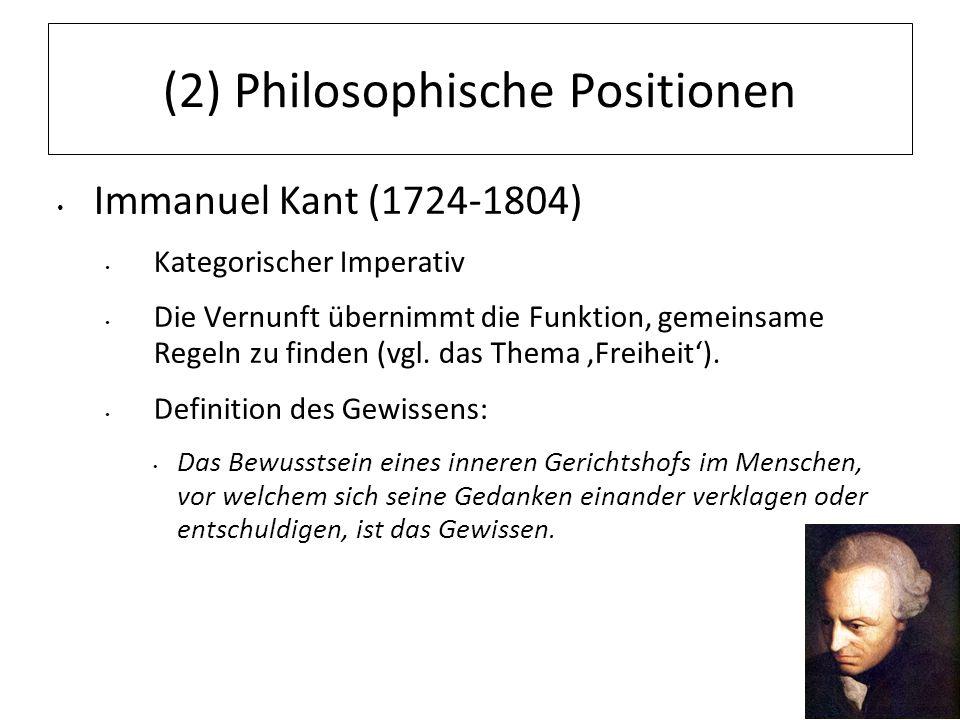 12.07.11 (2) Philosophische Positionen Immanuel Kant (1724-1804) Kategorischer Imperativ Die Vernunft übernimmt die Funktion, gemeinsame Regeln zu fin