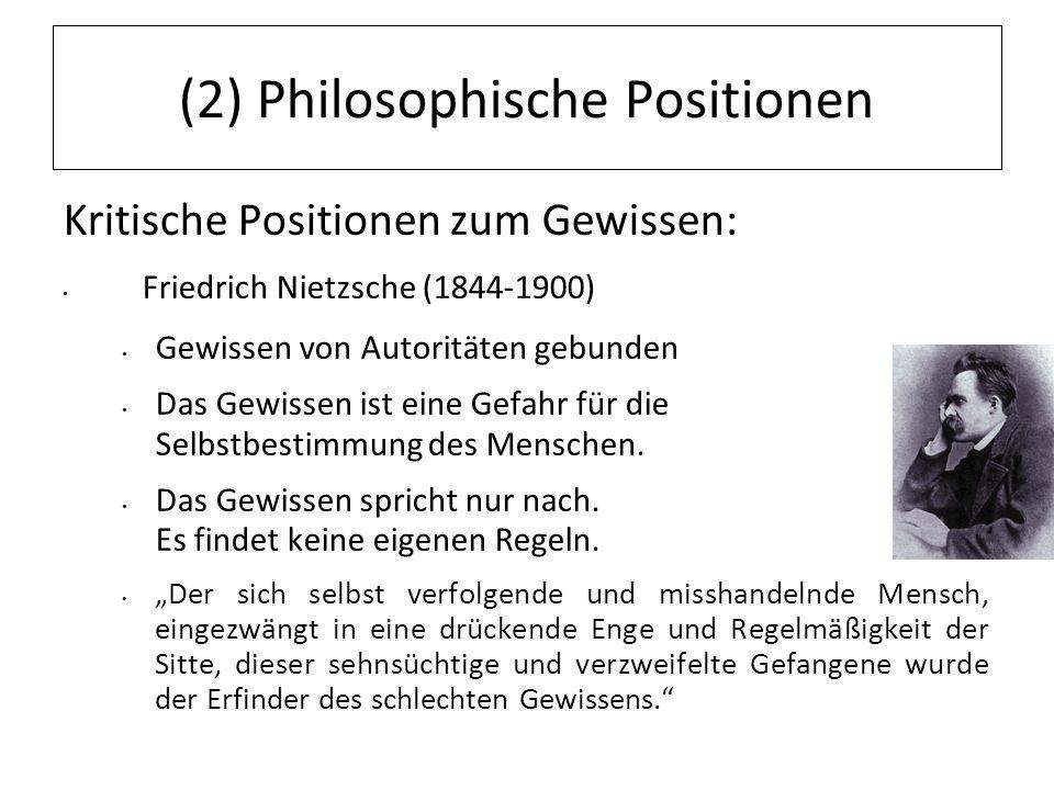 12.07.11 (2) Philosophische Positionen Kritische Positionen zum Gewissen: Friedrich Nietzsche (1844-1900) Gewissen von Autoritäten gebunden Das Gewiss