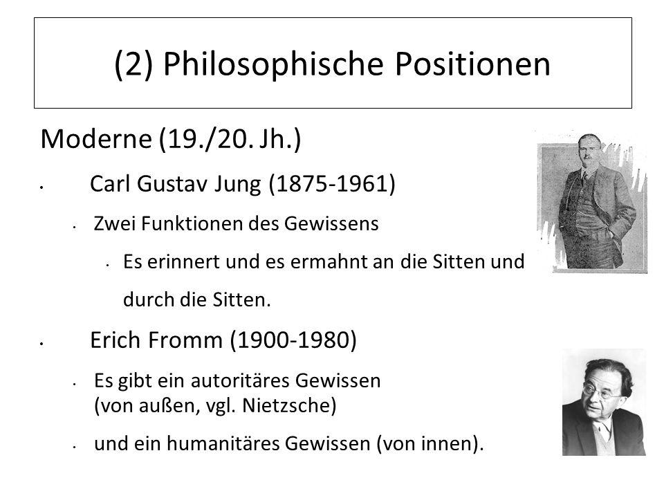 12.07.11 (2) Philosophische Positionen Moderne (19./20. Jh.) Carl Gustav Jung (1875-1961) Zwei Funktionen des Gewissens Es erinnert und es ermahnt an