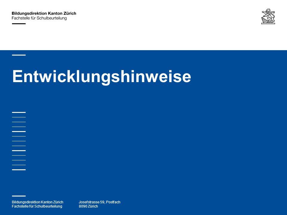 Bildungsdirektion Kanton Zürich Fachstelle für Schulbeurteilung Josefstrasse 59, Postfach 8090 Zürich Entwicklungshinweise