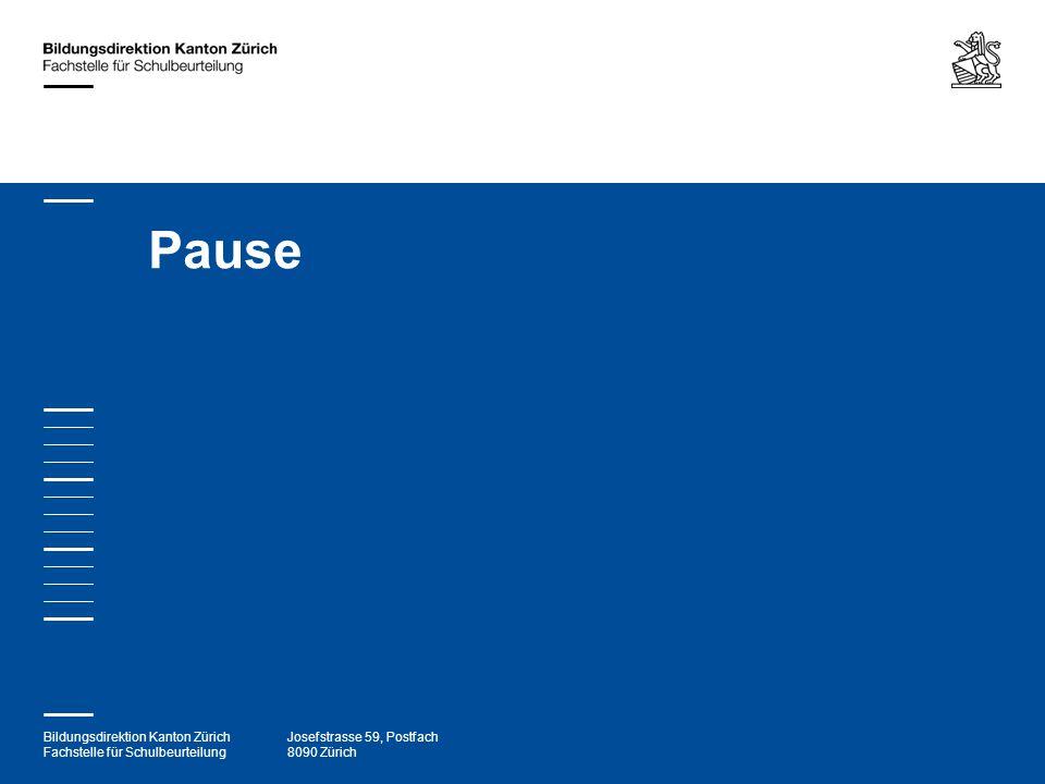 Bildungsdirektion Kanton Zürich Fachstelle für Schulbeurteilung Josefstrasse 59, Postfach 8090 Zürich Pause