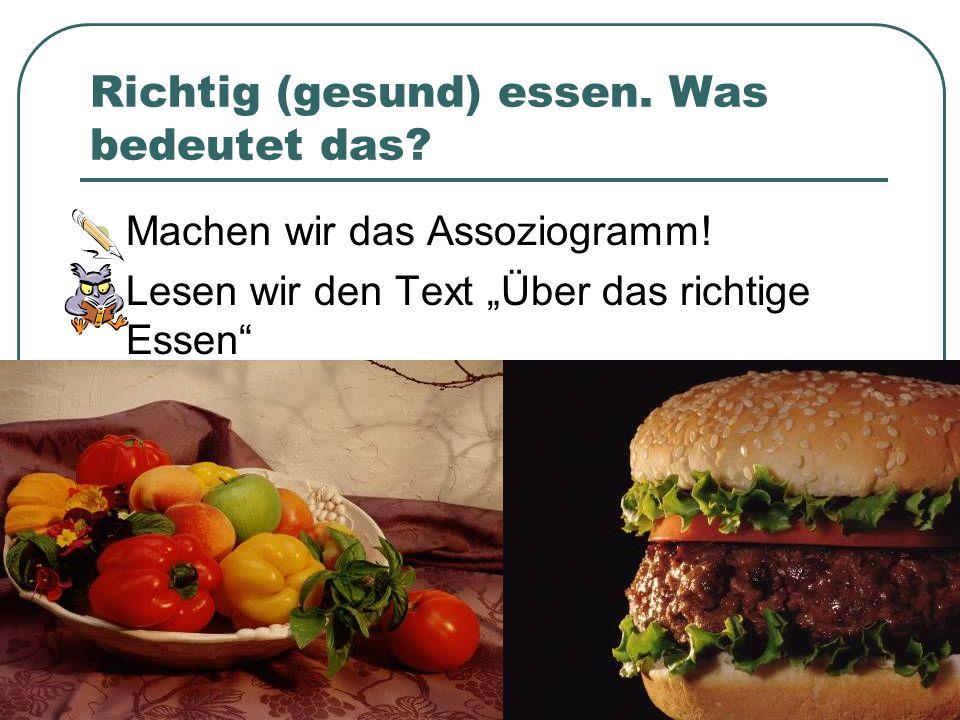 Richtig (gesund) essen.Was bedeutet das. Machen wir das Assoziogramm.