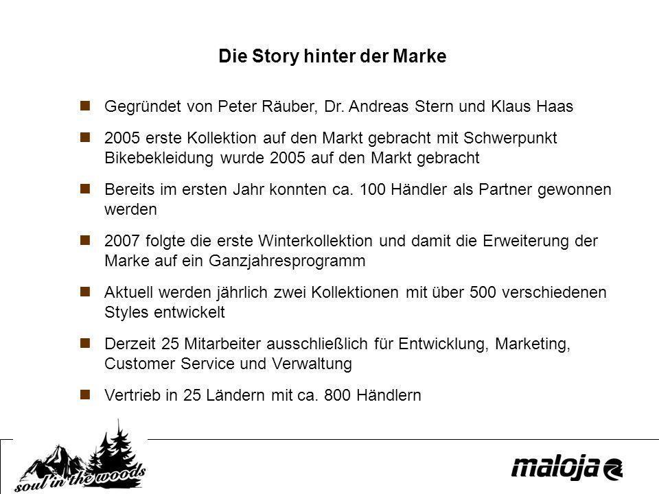 Die Story hinter der Marke Gegründet von Peter Räuber, Dr. Andreas Stern und Klaus Haas 2005 erste Kollektion auf den Markt gebracht mit Schwerpunkt B