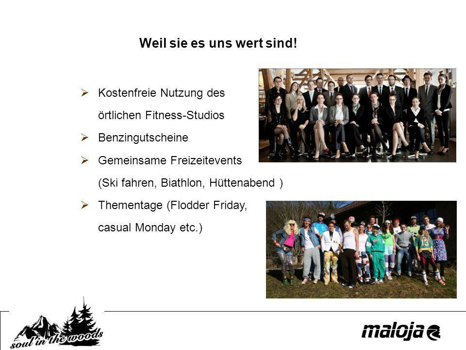 Kostenfreie Nutzung des örtlichen Fitness-Studios Benzingutscheine Gemeinsame Freizeitevents (Ski fahren, Biathlon, Hüttenabend ) Thementage (Flodder