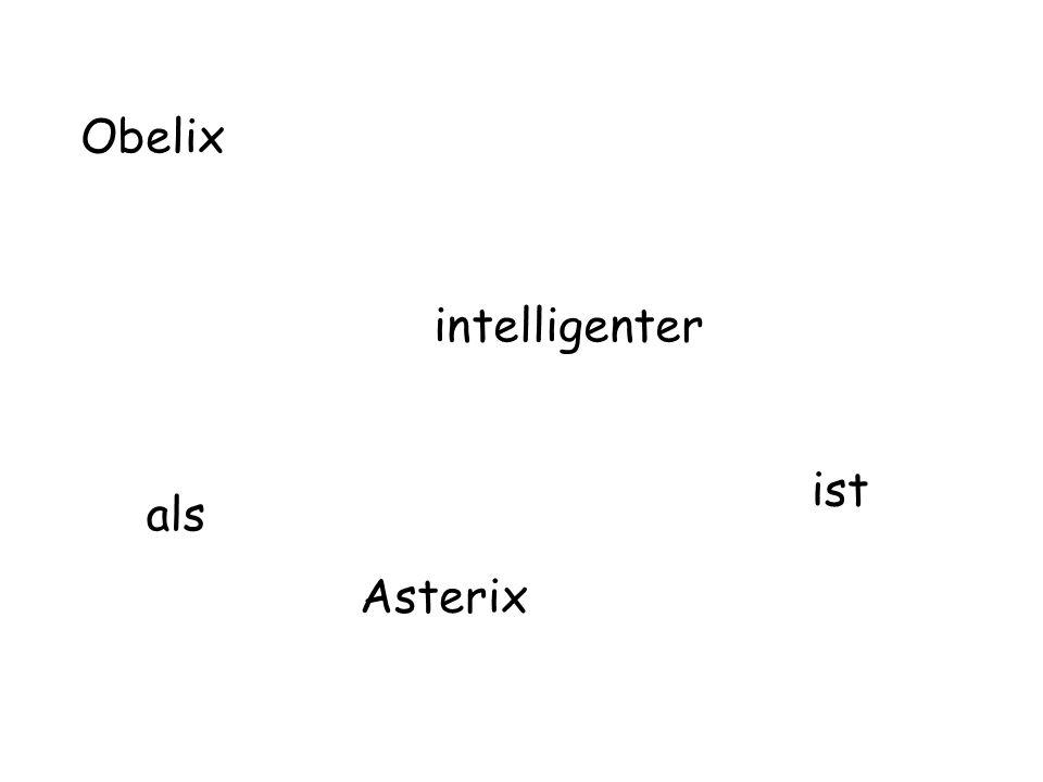 Obelix intelligenter als ist Asterix