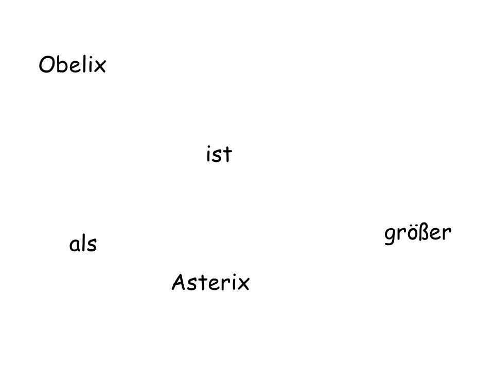 Obelix ist als größer Asterix