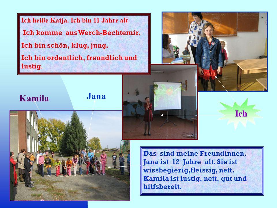 Ich heiße Katja. Ich bin 11 Jahre alt Ich komme aus Werch-Bechtemir. Ich bin schön, klug, jung. Ich bin ordentlich, freundlich und lustig. Das sind me