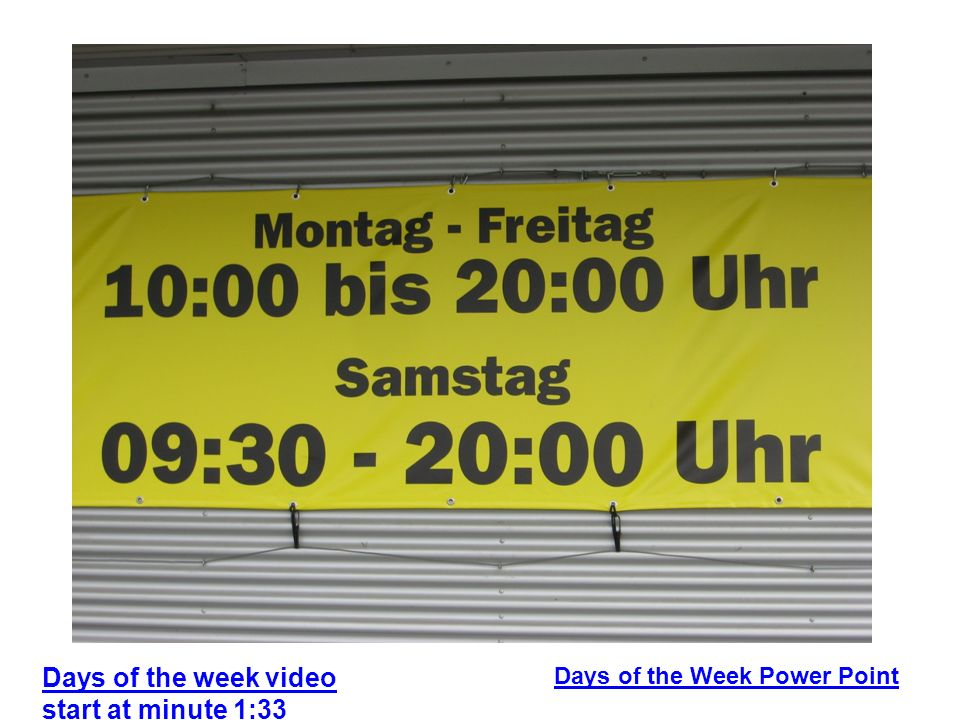 Days of the Week Power Point Days of the week video start at minute 1:33