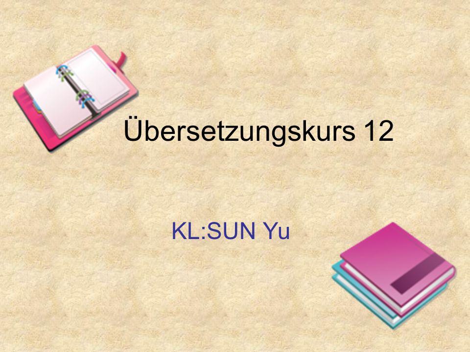 Übersetzungskurs 12 KL:SUN Yu