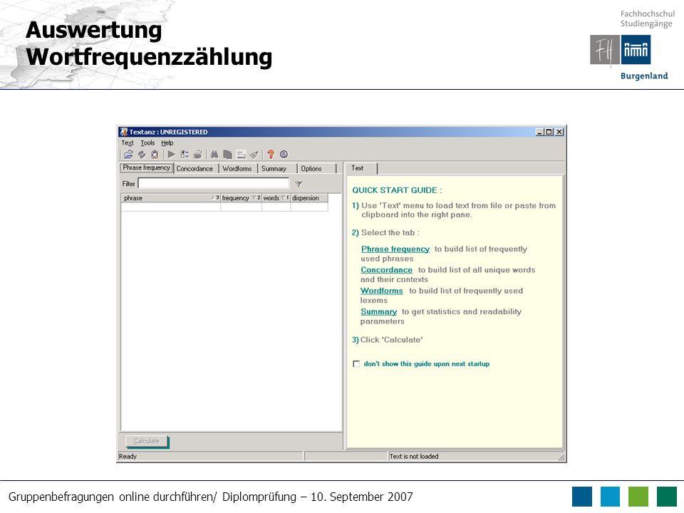 Gruppenbefragungen online durchführen/ Diplomprüfung – 10. September 2007 Auswertung Wortfrequenzzählung