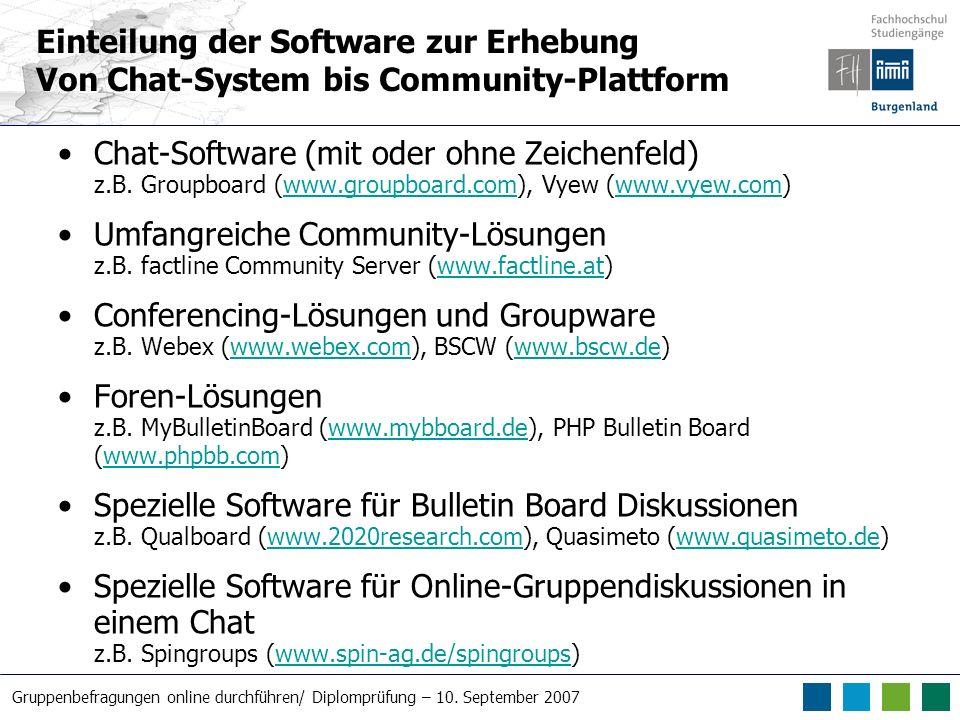 Gruppenbefragungen online durchführen/ Diplomprüfung – 10. September 2007 Chat-Software (mit oder ohne Zeichenfeld) z.B. Groupboard (www.groupboard.co