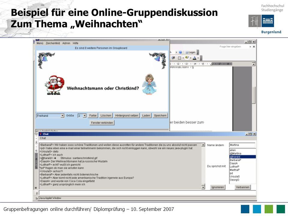 Gruppenbefragungen online durchführen/ Diplomprüfung – 10. September 2007 Beispiel für eine Online-Gruppendiskussion Zum Thema Weihnachten