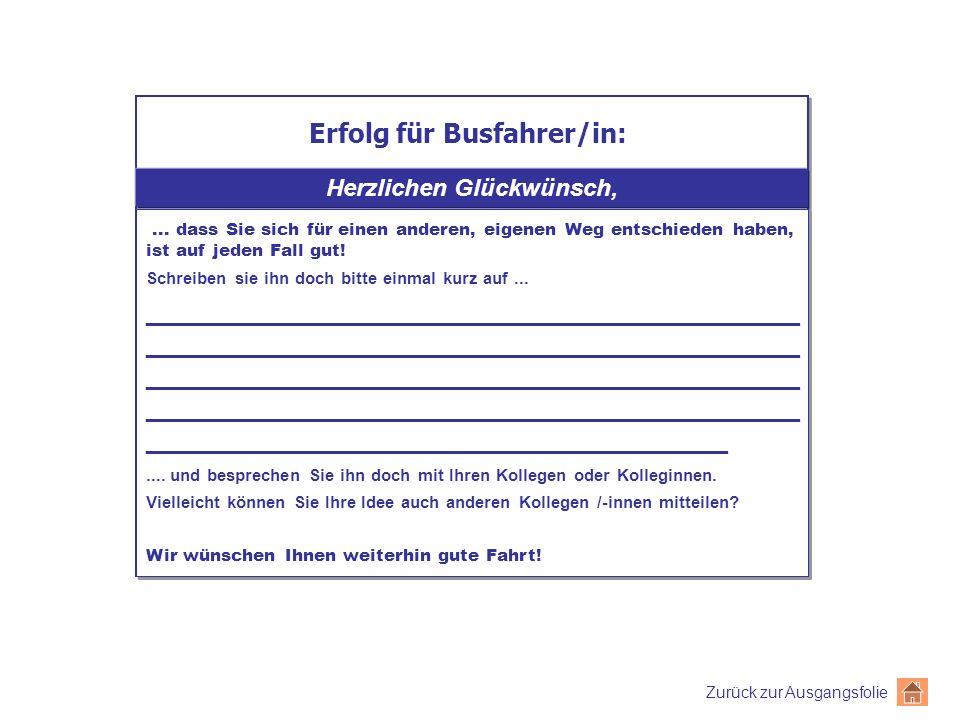 Erfolg für Busfahrer/in: Zurück zur Ausgangsfolie Herzlichen Glückwünsch,...