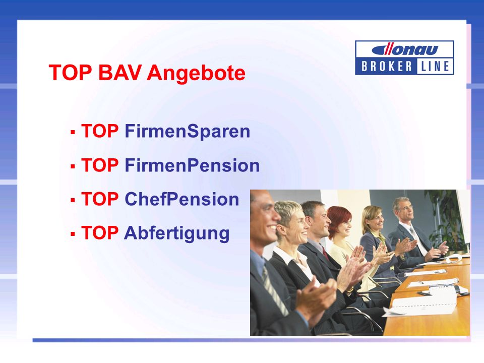 TOP BAV Angebote TOP FirmenSparen TOP FirmenPension TOP ChefPension TOP Abfertigung