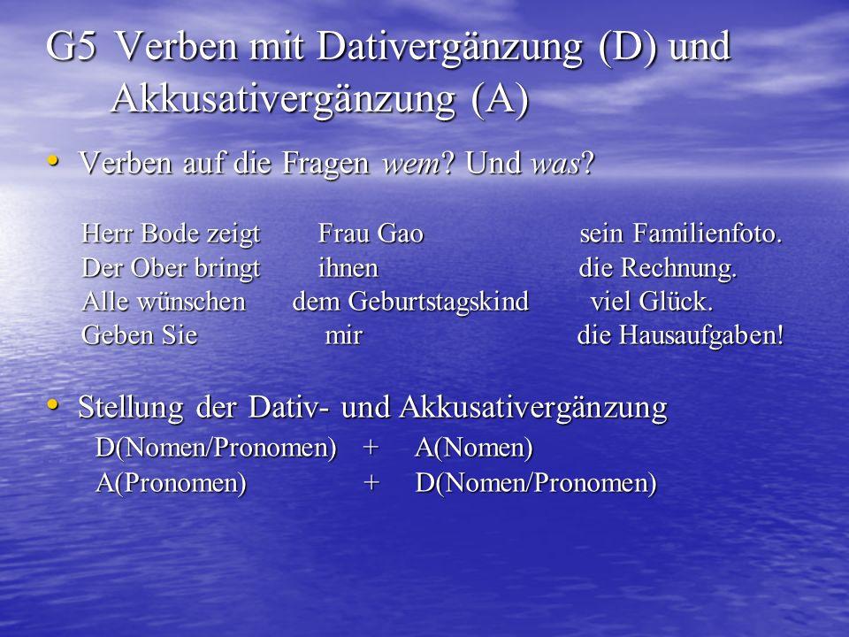 Verben mit Dativergänzung (D) und Akkusativergänzung (A) 1.