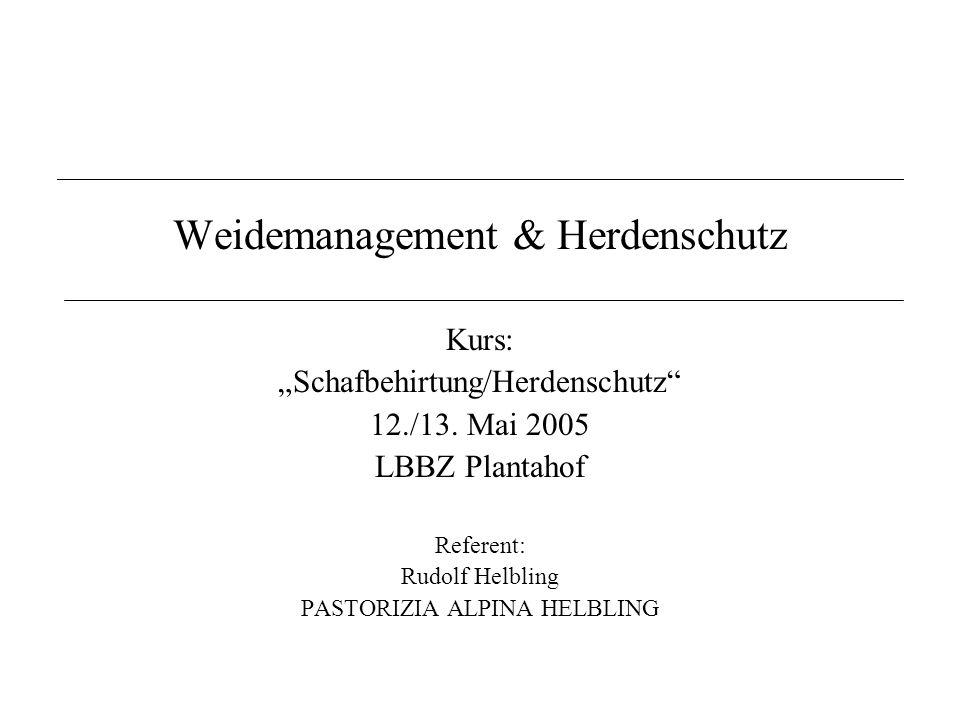 Weidemanagement & Herdenschutz Kurs: Schafbehirtung/Herdenschutz 12./13.