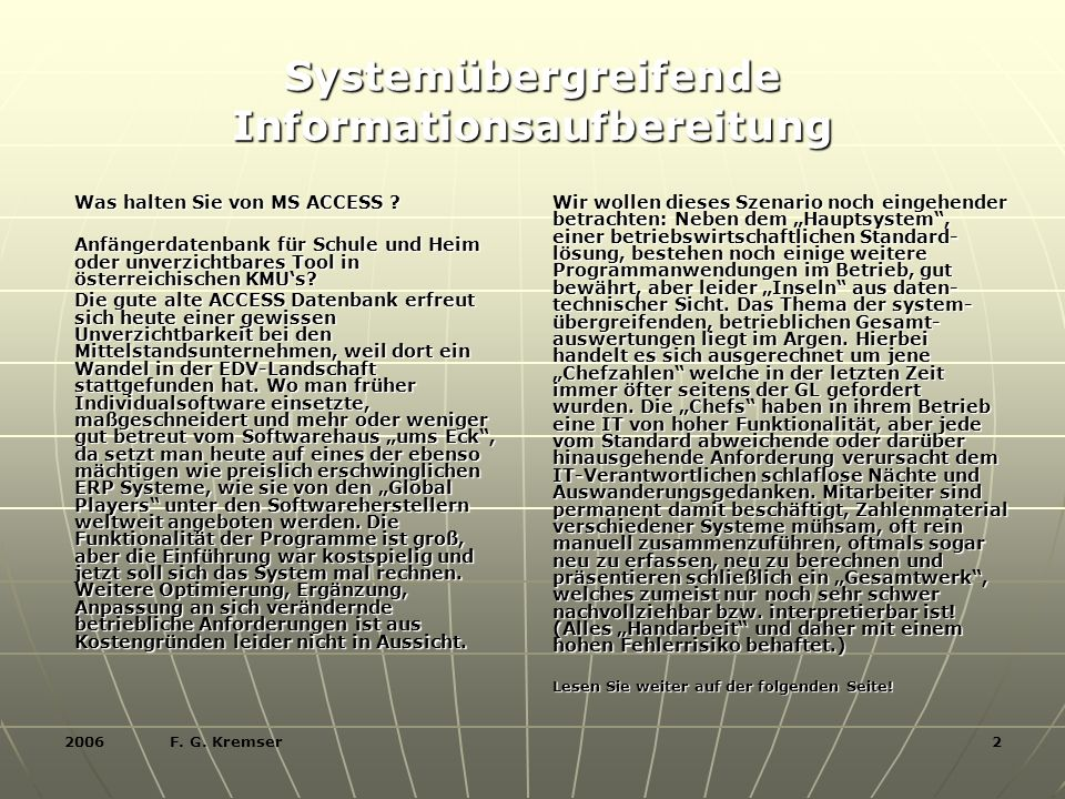 2006 F. G. Kremser 2 Was halten Sie von MS ACCESS .