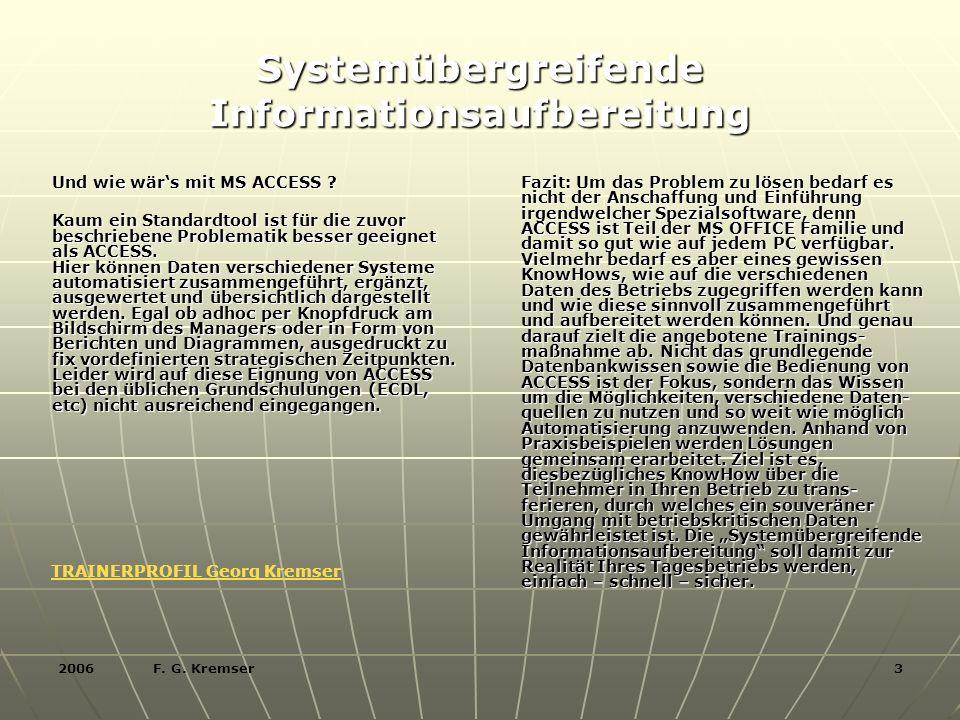 2006 F.G. Kremser 3 Und wie wärs mit MS ACCESS .