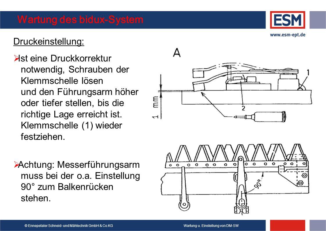 Wartung u. Einstellung von DM-SW© Ennepetaler Schneid- und Mähtechnik GmbH & Co.KG Wartung des bidux-System Druckeinstellung: Ist eine Druckkorrektur