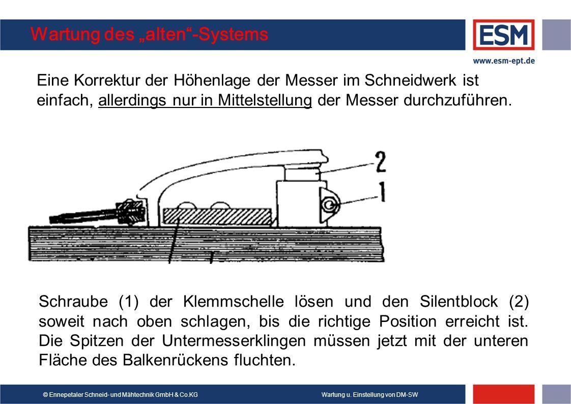 Wartung u. Einstellung von DM-SW© Ennepetaler Schneid- und Mähtechnik GmbH & Co.KG Wartung des alten-Systems Eine Korrektur der Höhenlage der Messer i
