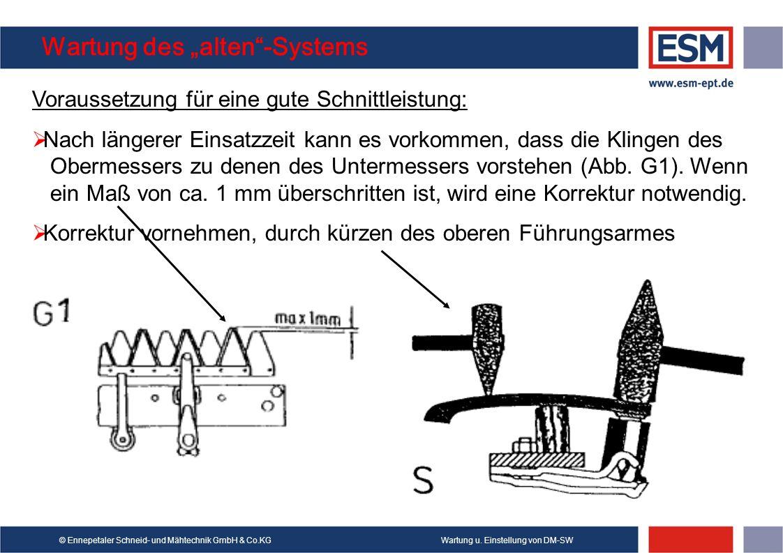 Wartung u. Einstellung von DM-SW© Ennepetaler Schneid- und Mähtechnik GmbH & Co.KG Wartung des alten-Systems Voraussetzung für eine gute Schnittleistu