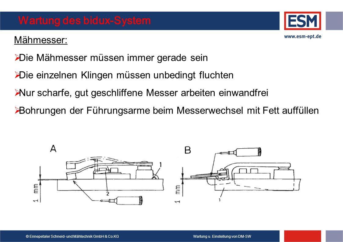 Wartung u. Einstellung von DM-SW© Ennepetaler Schneid- und Mähtechnik GmbH & Co.KG Wartung des bidux-System Mähmesser: Die Mähmesser müssen immer gera