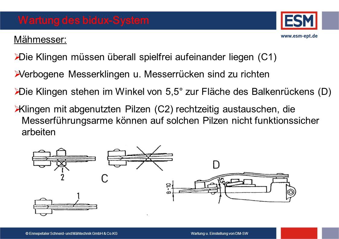 Wartung u. Einstellung von DM-SW© Ennepetaler Schneid- und Mähtechnik GmbH & Co.KG Wartung des bidux-System Mähmesser: Die Klingen müssen überall spie