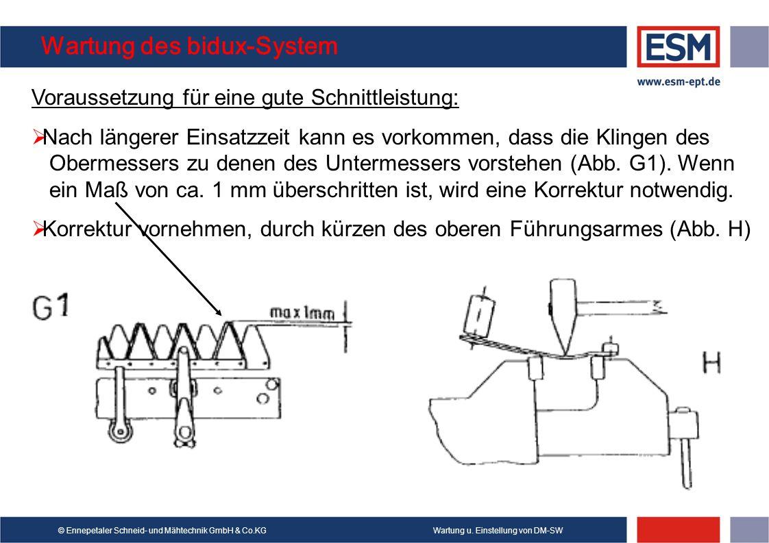 Wartung u. Einstellung von DM-SW© Ennepetaler Schneid- und Mähtechnik GmbH & Co.KG Wartung des bidux-System Voraussetzung für eine gute Schnittleistun