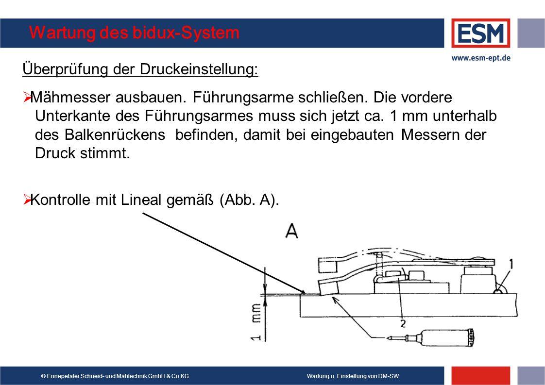 Wartung u. Einstellung von DM-SW© Ennepetaler Schneid- und Mähtechnik GmbH & Co.KG Wartung des bidux-System Überprüfung der Druckeinstellung: Mähmesse