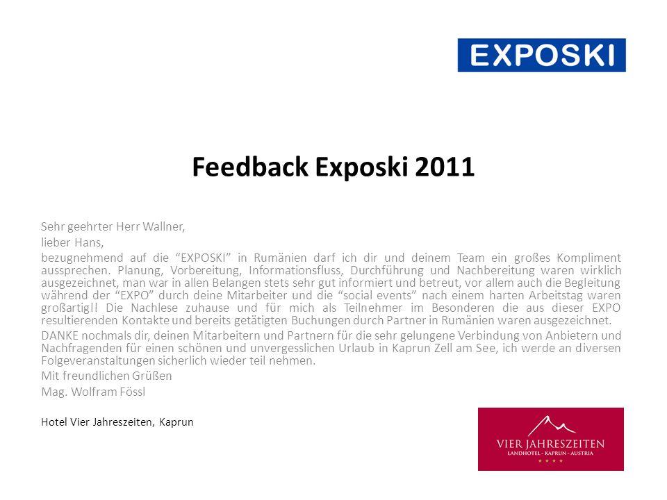 Feedback Exposki 2011 Sehr geehrter Herr Wallner, lieber Hans, bezugnehmend auf die EXPOSKI in Rumänien darf ich dir und deinem Team ein großes Kompliment aussprechen.
