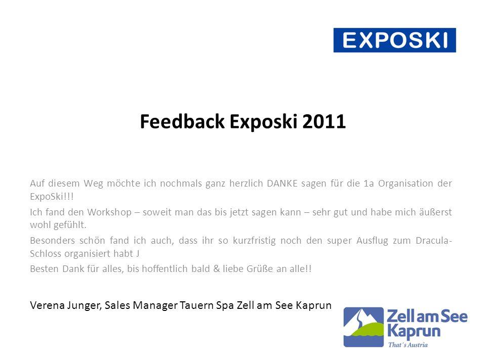Feedback Exposki 2011 Auf diesem Weg möchte ich nochmals ganz herzlich DANKE sagen für die 1a Organisation der ExpoSki!!.
