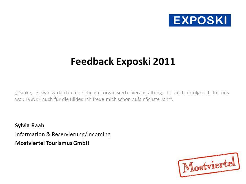 Feedback Exposki 2011 Danke, es war wirklich eine sehr gut organisierte Veranstaltung, die auch erfolgreich für uns war.