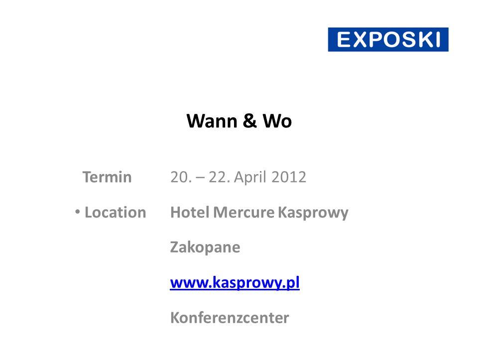 Wann & Wo Termin20. – 22.