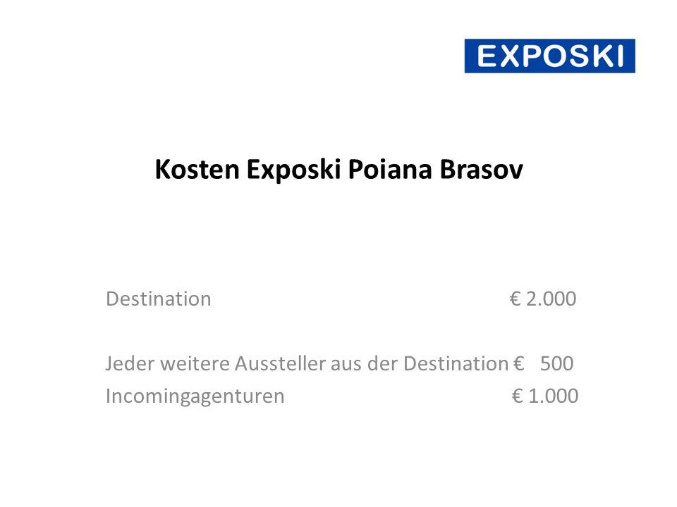 Kosten Exposki Poiana Brasov Destination 2.000 Jeder weitere Aussteller aus der Destination 500 Incomingagenturen 1.000
