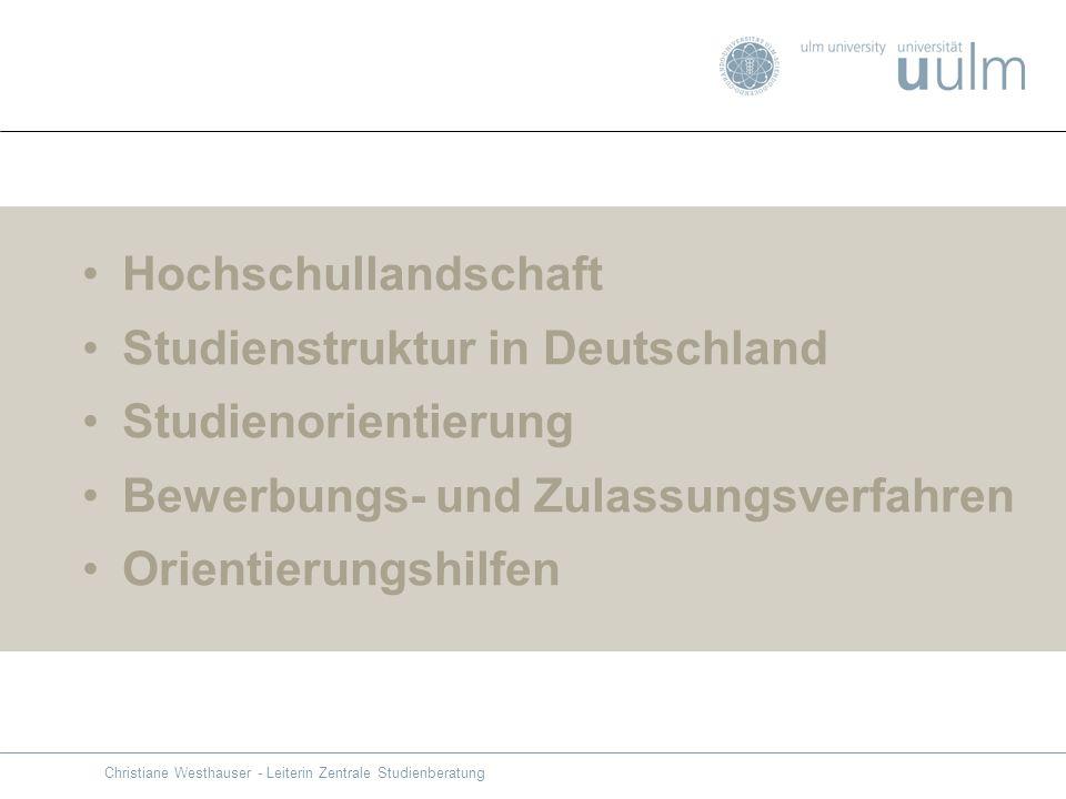 Hochschullandschaft Studienstruktur in Deutschland Studienorientierung Bewerbungs- und Zulassungsverfahren Orientierungshilfen Christiane Westhauser -