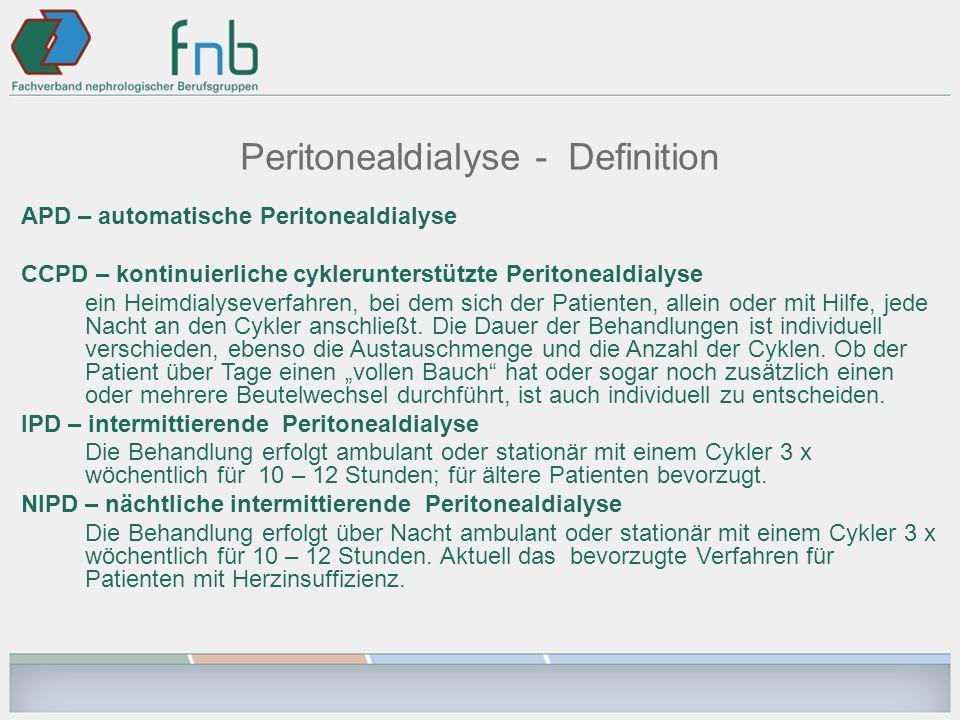 Peritonealdialyse - Definition APD – automatische Peritonealdialyse CCPD – kontinuierliche cyklerunterstützte Peritonealdialyse ein Heimdialyseverfahr
