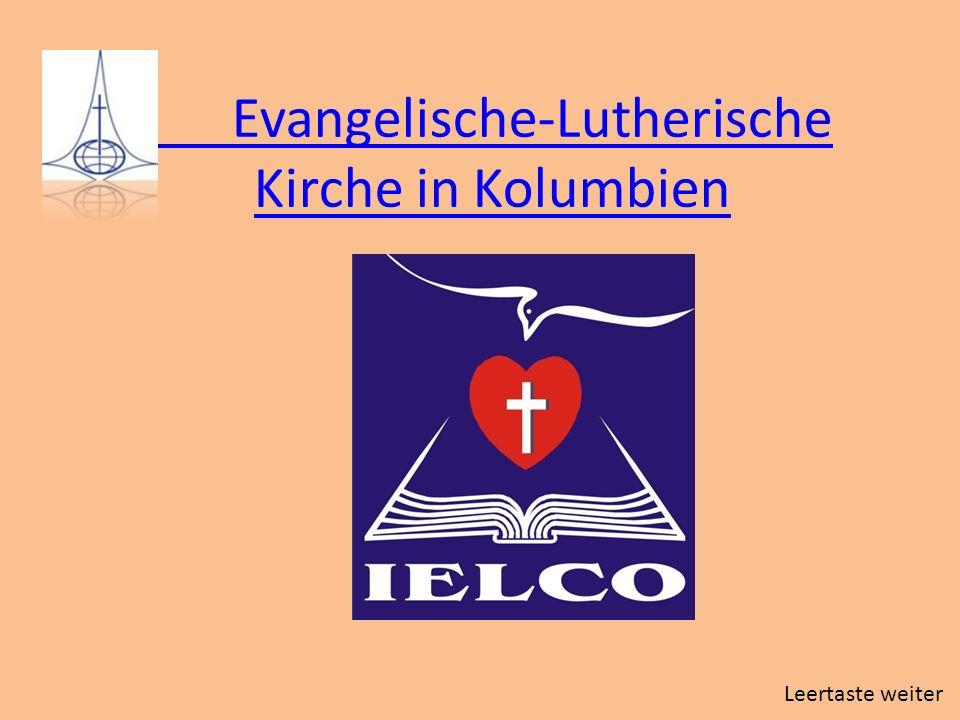 Evangelische-Lutherische Kirche in Kolumbien Leertaste weiter