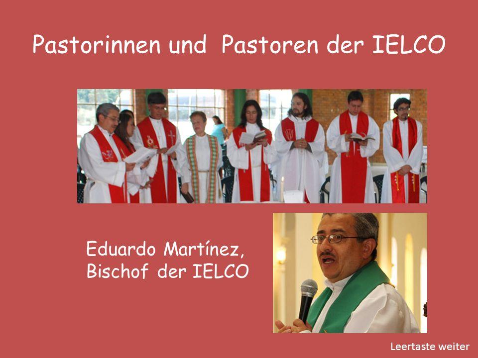 Pastorinnen und Pastoren der IELCO Eduardo Martínez, Bischof der IELCO Leertaste weiter