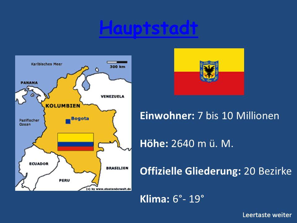 Hauptstadt Einwohner: 7 bis 10 Millionen Höhe: 2640 m ü. M. Offizielle Gliederung: 20 Bezirke Klima: 6°- 19° Leertaste weiter