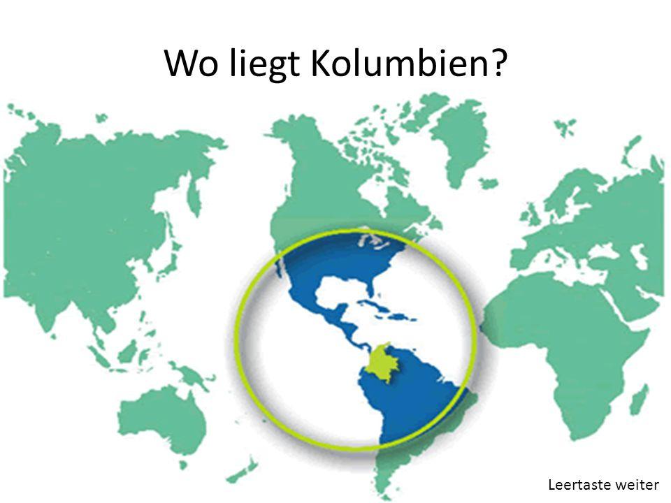 Wo liegt Kolumbien? Leertaste weiter