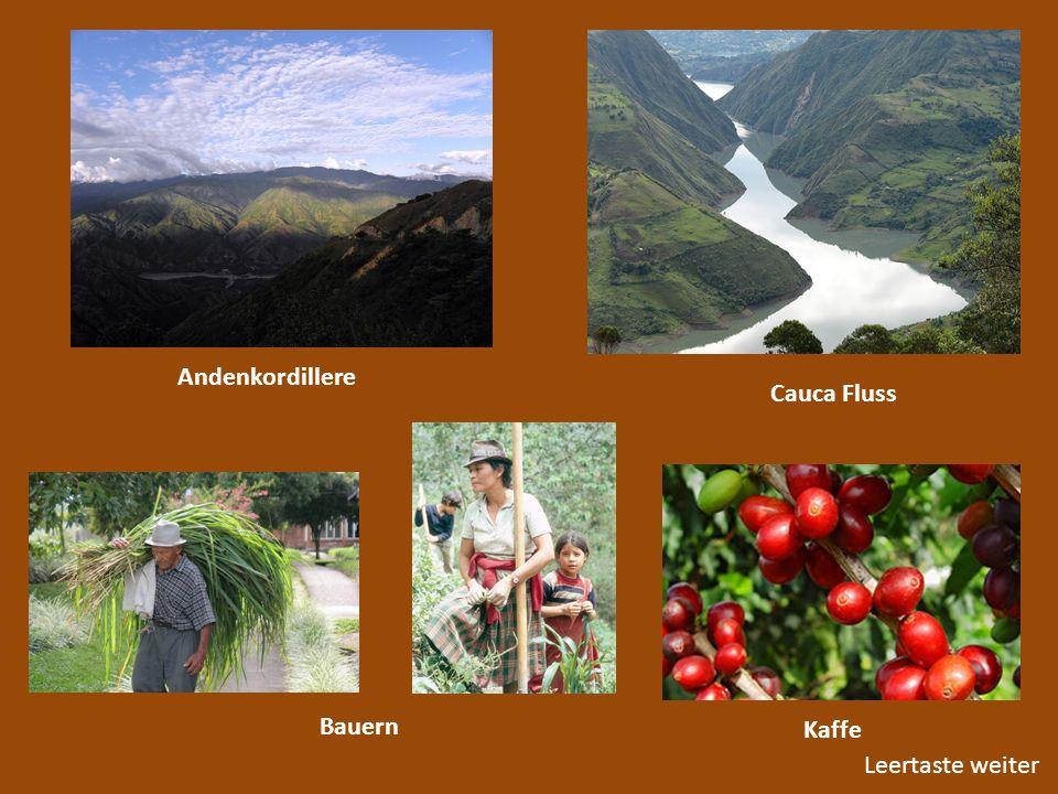 Andenkordillere Cauca Fluss Bauern Kaffe Leertaste weiter