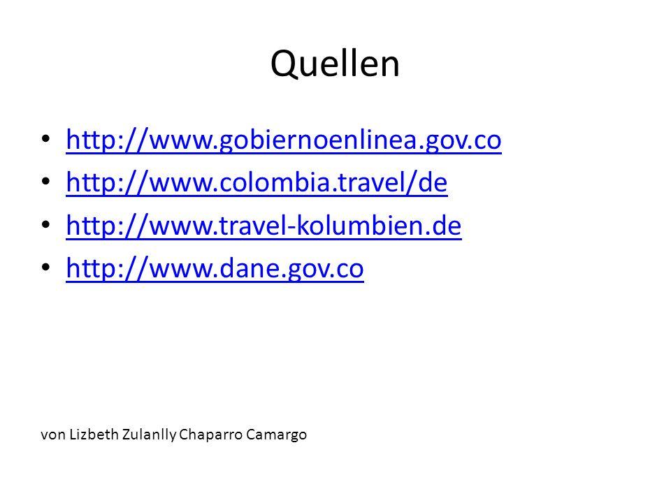 Quellen http://www.gobiernoenlinea.gov.co http://www.colombia.travel/de http://www.travel-kolumbien.de http://www.dane.gov.co von Lizbeth Zulanlly Cha